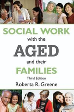 Social Work with the Aged and Their Families - Roberta R. Greene