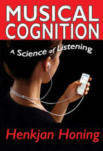 Musical Cognition : A Science of Listening - Henkjan Honing