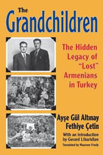 The Grandchildren : The Hidden Legacy of 'Lost' Armenians in Turkey - Aye Gul Altnay