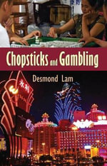 Chopsticks and Gambling - Desmond Lam