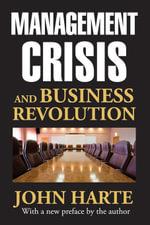 Management Crisis and Business Revolution - John Harte