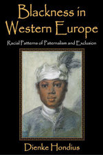 Blackness in Western Europe : Racial Patterns of Paternalism and Exclusion - Dienke Hondius