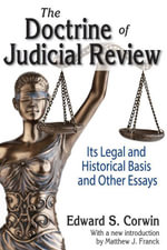 The Doctrine of Judicial Review : Its Legal and Historical Basis and Other Essays - Edward S. Corwin