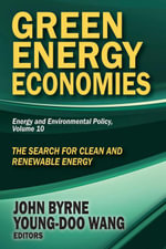 Green Energy Economies : The Search for Clean and Renewable Energy
