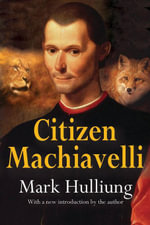 Citizen Machiavelli - Mark Hulliung
