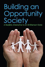 Building an Opportunity Society : A Realistic Alternative to an Entitlement State - Lewis D. Solomon