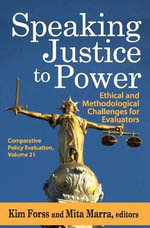 Speaking Justice to Power : Ethical and Methodological Challenges for Evaluators
