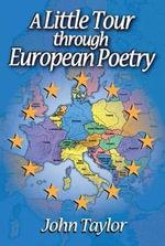 A Little Tour Through European Poetry - John Taylor