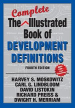 Complete Illustrated Book of Development Definitions - Harvey S. Moskowitz