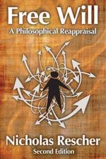 Free Will : A Philosophical Reappraisal - Nicholas Rescher