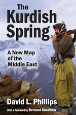 The Kurdish Spring : A New Map of the Middle East - David L Phillips