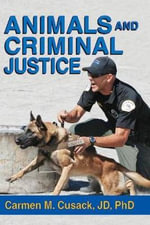 Animals and Criminal Justice - Carmen M Cusack