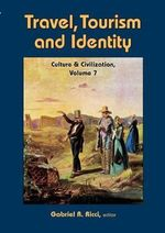 Travel, Tourism, and Identity : Culture and Civilization Series