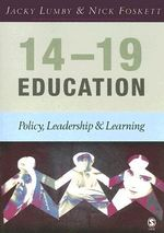 14-19 Education : Policy, Leadership and Learning - Jacky Lumby