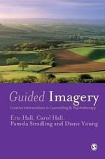 Guided Imagery : Creative Interventions in Counselling and Psychotherapy - Eric Hall