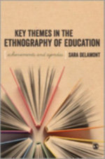 Key Themes in the Ethnography of Education - Sara Delamont
