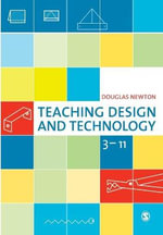Teaching Design and Technology 3-11 - Douglas Newton