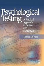 Psychological Testing : A Practical Approach to Design and Evaluation - Theresa J. B. Kline