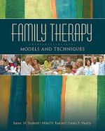 Family Therapy : Models and Techniques - Janice M. Rasheed