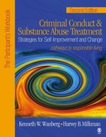 Criminal Conduct and Substance Abuse Treatment: Participant's Workbook : Strategies for Self-improvement and Change, Pathways to Responsible Living - Kenneth W. Wanberg