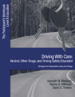 Driving with Care: Participants Workbook : Alcohol, Other Drugs, and Driving Safety Education; Strategies for Responsible Living - Kenneth W. Wanberg