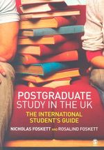 Postgraduate Study in the UK : The International Student's Guide - Nicholas Foskett