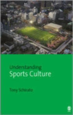 Understanding Sports Culture : Understanding Contemporary Culture Series - Tony Schirato