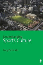 Understanding Sports Culture : Understanding Contemporary Culture Ser. - Tony Schirato