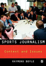 Sports Journalism : Context and Issues - Raymond Boyle