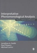 Interpretative Phenomenological Analysis : Theory, Method and Research - Jonathan A. Smith