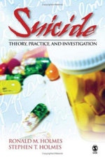 Suicide : Theory, Practice and Investigation - Ronald M. Holmes