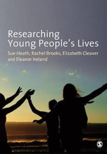 Researching Young People's Lives : Peer Influence and Planning for the Future - Eleanor Ireland