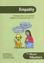 Empathy : Promoting Resilience and Emotional Intelligence for Students Aged 7 to 11 Years - Bob Bellhouse