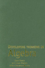 Developing Thinking in Algebra : Published in association with the Open University Ser. - John Mason