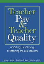 Teacher Pay and Teacher Quality : Attracting, Developing and Retaining the Best Teachers - James H. Stronge