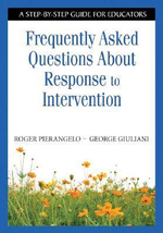 Frequently Asked Questions About Response to Intervention : A Step-by-step Guide for Educators - Roger Pierangelo