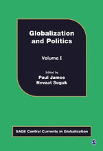 Globalization and Politics : Central Currents in Globalization Ser.