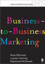 Business-to-business Marketing : Sage Advanced Marketing Ser. - Ross Brennan