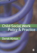 Child Social Work Policy and Practice - Derek Kirton