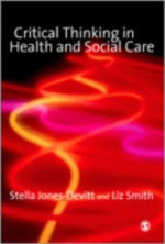 Critical Thinking in Health and Social Care - Stella Jones-Devitt