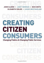 Creating Citizen-Consumers : Changing Publics and Changing Public Services - John H. Clarke