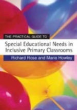 The Practical Guide to Special Educational Needs in Inclusive Primary Classrooms : Life Story Work with Traumatised Children - Richard Rose