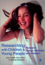 Researching with Children and Young People : Research Design, Methods and Analysis - Kay Tisdall