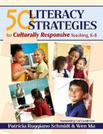50 Literacy Strategies for Culturally Responsive Teaching, K-8 - Wen Ma
