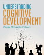 Understanding Cognitive Development : Discoveries & Explanations in Child Development - Maggie McGonigle-Chalmers