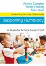 Supporting Numeracy : A Guide for School Support Staff - Ashley Compton