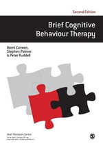 Brief Cognitive Behaviour Therapy 2ed : Brief Therapies Ser. - Berni Curwen