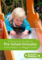 A Practical Guide to Pre-School Inclusion : Hands on Guides - Chris Dukes