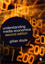 Understanding Media Economics - Gillian Doyle
