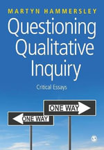 Questioning Qualitative Inquiry : Critical Essays - Martyn Hammersley